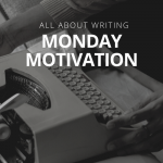 monday writing motivation