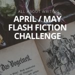 A fairy tale re-imagined: April/May Flash Fiction Challenge