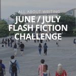 Want a voucher to one of our courses? Enter our June/July flash fiction challenge
