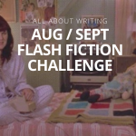 Win a voucher or writing feedback when you enter our August/September Flash Fiction Challenge